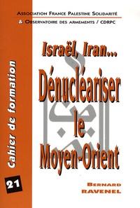 Bernard Ravenel - Dénucléariser le Moyen-Orient.
