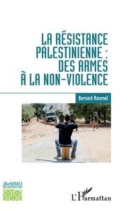 Bernard Ravenel - La résistance palestinienne : des armes à la non-violence.
