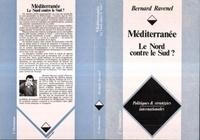 Bernard Ravenel - Méditerranée, le Nord contre le Sud ?.