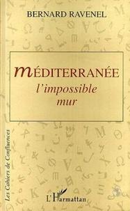 Bernard Ravenel - Méditerranée - L'impossible mur.