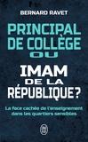Bernard Ravet - Principal de collège ou Imam de la République ?.