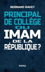 Principal de collège ou imam de la République ? - Bernard Ravet |