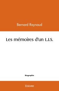 Bernard Raynaud - Les mémoires d'un L.I.S..