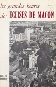 Bernard Rebuffet et  Court - Les grandes heures des églises de Mâcon.
