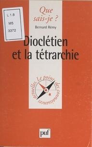 Bernard Rémy et Paul Angoulvent - Dioclétien et la tétrarchie.