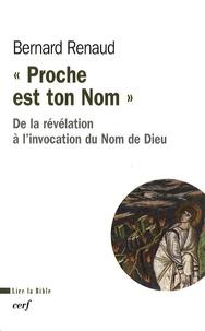"""Bernard Renaud - """"Proche est ton Nom"""" - De la révélation à l'invocation du Nom de Dieu."""