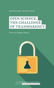 Bernard Rentier - Open Science, the challenge of transparency.