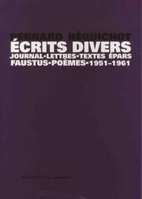 Bernard Réquichot - Ecrits divers - Journal, lettres, textes épars, Faustus, poèmes, 1951-1961.