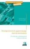 Bernard Rey et Vincent Carette - Enseignement et apprentissage dans le secondaire - Un état des connaissances et des problèmes.