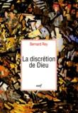 Bernard Rey - La discrétion de Dieu.