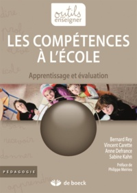 Bernard Rey et Vincent Carette - Les compétences à l'école - Apprentissage et évaluation.