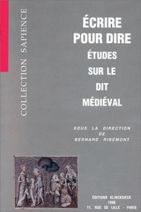 Ecrire pour dire - Etudes sur le dit médiéval.pdf