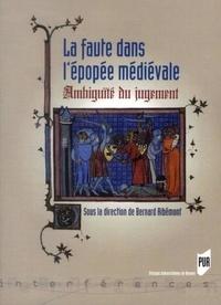 Bernard Ribémont - La faute dans l'épopée médiévale - Ambiguité du jugement.