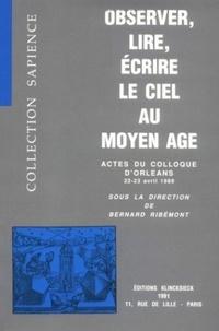 Bernard Ribémont - Observer, lire, écrire le ciel au Moyen Age - Actes du colloque d'Orléans, 22-23 avril 1989.