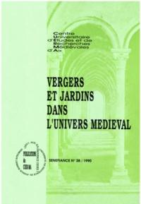 Bernard Ribémont et Jean-Marc Pastré - Vergers et jardins dans l'univers médiéval.