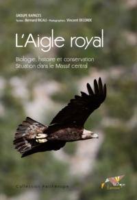 Bernard Ricau - L'Aigle royal - Biologie, histoire et conservation, Situation dans le Massif central.