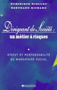 Bernard Richard et Dominique Miellet - Dirigeant de société : un métier à risques - Statut et responsabilité du mandataire, édition 1996.
