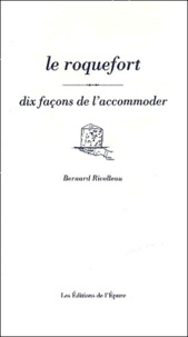 Le Roquefort - Dix façons de le préparer.pdf