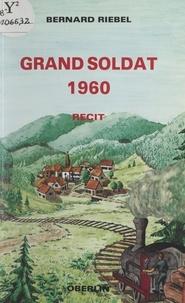 Bernard Riebel et Christiane Roederer - Grand soldat 1960.