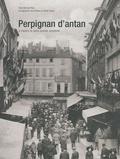 Bernard Rieu et Louis Rovira - Perpignan d'Antan - A travers la carte postale ancienne.