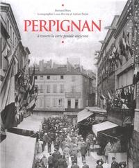 Bernard Rieu - Perpignan - A travers la carte postale ancienne.