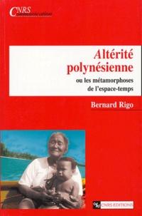 Bernard Rigo - Alterité polynésienne ou les métamorphoses de l'espace-temps.