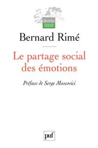 Bernard Rimé - Le partage social des émotions.