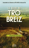 Bernard Rio et Yvon Autret - Le guide du Tro-Breiz - Le tour de Bretagne à pied en 47 étapes.