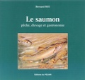 Bernard Rio - Le saumon - Pêche, élevage et gastronomie.