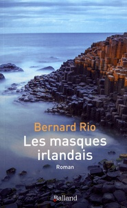 Bernard Rio - Les masques irlandais.