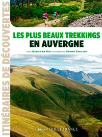 Bernard Rio - Les plus beaux trekkings en Auvergne.