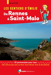 Bernard Rio - Les sentiers d'Emilie de Rennes à Saint-Malo - 25 promenades pour tous.