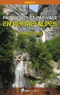 Par monts et par vaux en Rhône-Alpes et alentours- Randonnées nature - Bernard Rio pdf epub
