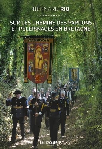 Sur les chemins des pardons et pélerinages de Bretagne