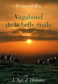 Bernard Rio - Vagabond de la belle étoile.