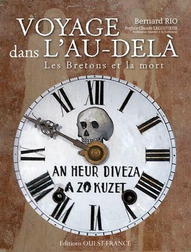 Bernard Rio - Voyage dans l'au-delà - Les Bretons et la mort.
