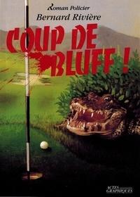 Bernard Rivière - Coup de bluff !.