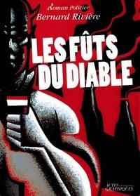 Bernard Rivière - Les fûts du diable.