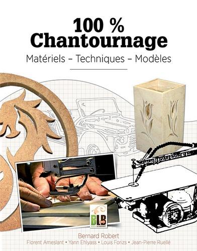 Bernard Robert - 100% Chantournage - Matériel - Techniques - Modèles.