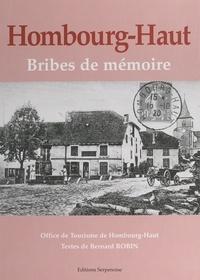 Bernard Robin et André Schmitt - Hombourg-Haut, bribes de mémoire : le temps immobile, 1890-1950.