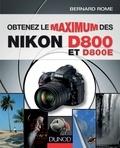 Bernard Rome - Obtenez le maximum des Nikon D800 et D800E.