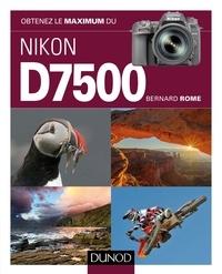 Bernard Rome - Obtenez le maximum du Nikon D7500.
