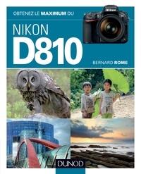 Bernard Rome - Obtenez le maximum du Nikon D810.