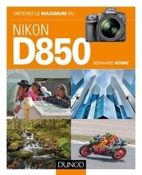 Bernard Rome - Obtenez le maximum du Nikon D850.