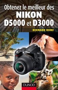 Bernard Rome - Obtenez le meilleur des Nikon D5000 et D3000.
