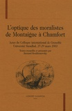 Bernard Roukhomovsky - L'optique des moralistes de Montaigne à Chamfort - Actes du colloque international de Grenoble, Université Stendhal, 27-29 mars 2003.