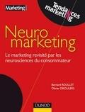 Bernard Roullet et Olivier Droulers - Neuromarketing - Le marketing revisité par la neuroscience du consommateur.