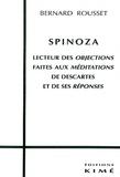 """Bernard Rousset - Spinoza, lecteur des """"Objections"""" faites aux """"Méditations"""" de Descartes et de ses """"Réponses""""."""