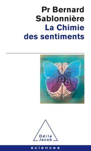 Bernard Sablonnière - La Chimie des sentiments.
