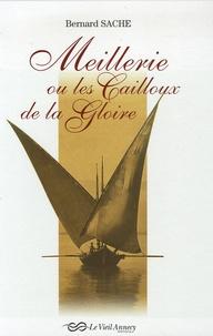 Bernard Sache - Meillerie ou les Cailloux de la Gloire.